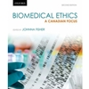 BIOMEDICAL ETHICS: A CANADIAN FOCUS